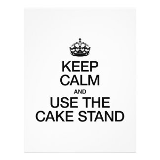 KEEP CALM AND USE THE CAKE STAND FLYER