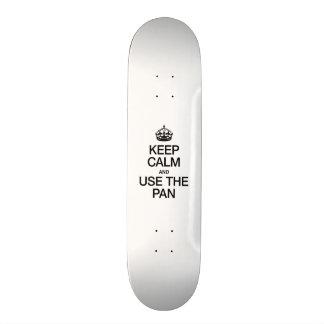 KEEP CALM AND USE THE PAN SKATE BOARD DECKS