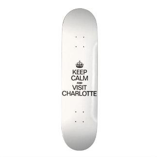 KEEP CALM AND VISIT CHARLOTTE SKATEBOARDS