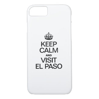 KEEP CALM AND VISIT EL PASO iPhone 7 CASE
