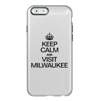 KEEP CALM AND VISIT MILWAUKEE INCIPIO FEATHER® SHINE iPhone 6 CASE
