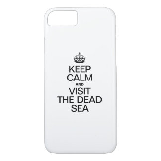 KEEP CALM AND VISIT THE DEAD SEA iPhone 7 CASE