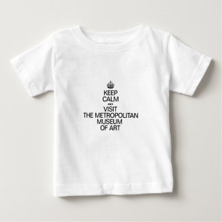 KEEP CALM AND VISIT THE METROPOLITAN MUSEUM OF ART BABY T-Shirt