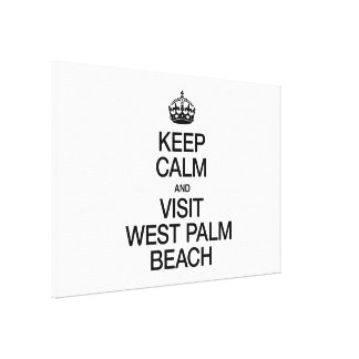 KEEP CALM AND VISIT WEST PALM BEACH STRETCHED CANVAS PRINT
