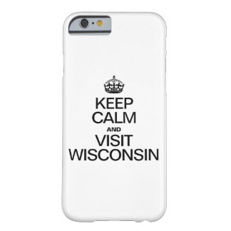 KEEP CALM AND VISIT WISCONSIN BARELY THERE iPhone 6 CASE