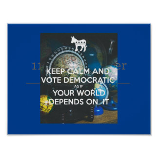Keep Calm and Vote Blue! Poster