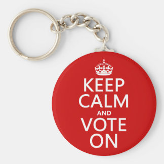 Keep Calm and Vote On Basic Round Button Keychain