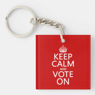 Keep Calm and Vote On Single-Sided Square Acrylic Keychain