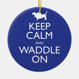 Keep Calm and Waddle on Ceramic Ornament