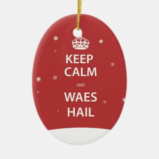 Keep Calm And Waes Hail Ceramic Ornament
