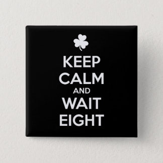 KEEP CALM and WAIT EIGHT - Irish Dance 2 Inch Square Button