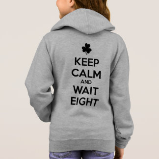 KEEP CALM and WAIT EIGHT - Irish Dance Hoodie