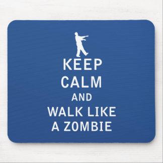 Keep Calm and Walk Like A Zombie Mouse Pad