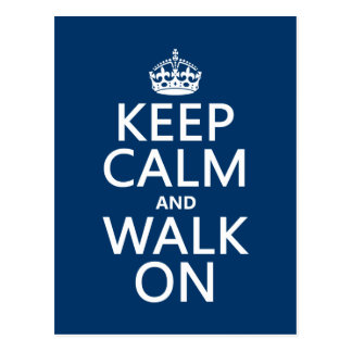 Keep Calm and Walk On (any background color) Postcard