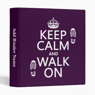 Keep Calm and Walk On (any background color) Vinyl Binder