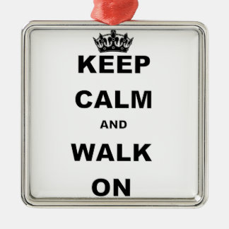 KEEP CALM AND WALK ON METAL ORNAMENT