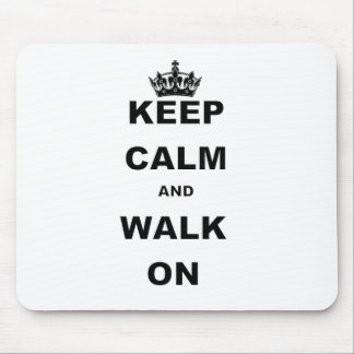 KEEP CALM AND WALK ON MOUSE PAD