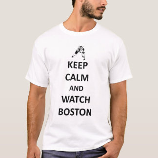 Keep calm and watch Boston T-Shirt