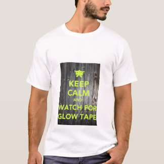 Keep Calm and Watch For Glow Tape - Theatre Shirt