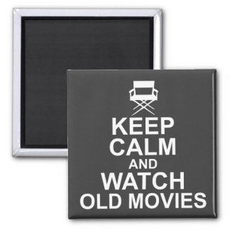 Keep Calm and Watch Old Movies Magnet