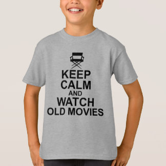 Keep Calm and Watch Old Movies T-Shirt