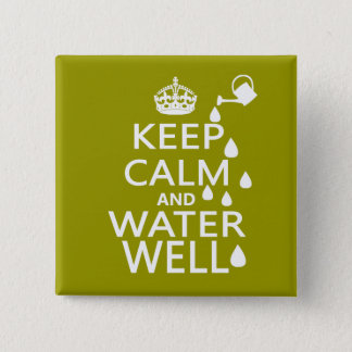 Keep Calm and Water Well 2 Inch Square Button