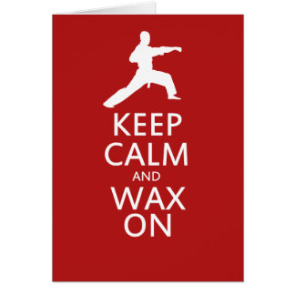 Keep Calm and Wax On Greeting Cards