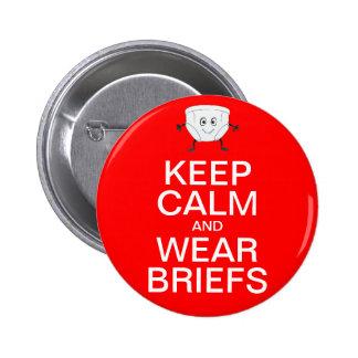 Keep Calm and Wear Briefs Button