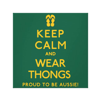 Keep Calm and Wear Thongs! Canvas Print