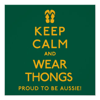 Keep Calm and Wear Thongs! Perfect Poster