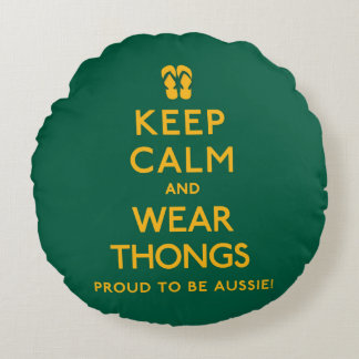 Keep Calm and Wear Thongs! Round Pillow