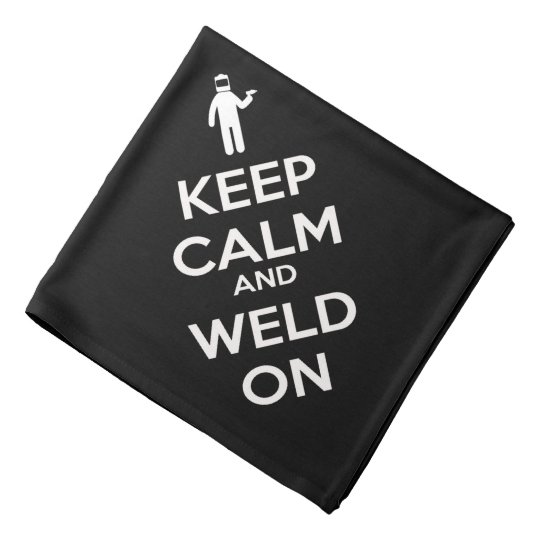 Keep Calm and Weld On Kerchief