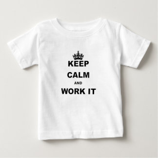 KEEP CALM AND WORK IT BABY T-Shirt