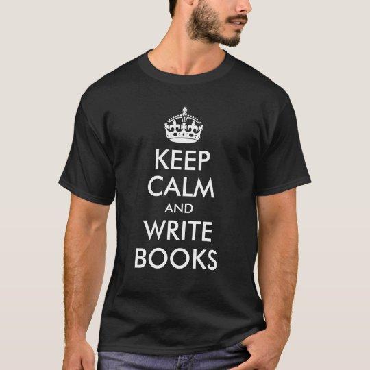 Keep Calm and Write Books T-Shirt