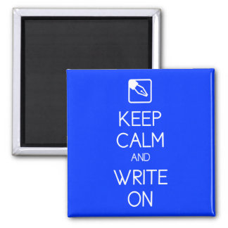 Keep Calm and Write On Magnet
