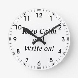 Keep Calm and Write On Round Clock