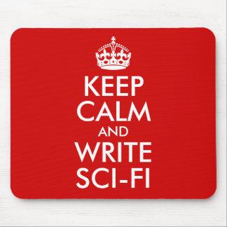 Keep Calm and Write Sci-Fi Mousepad