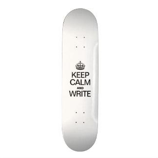 KEEP CALM AND WRITE SKATE BOARD DECKS