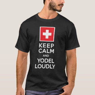 Keep Calm and Yodel Loudly Swiss Humour T-Shirt