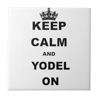 KEEP CALM AND YODEL ON TILE