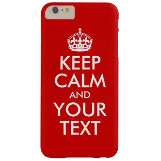 Keep Calm and Your Text Barely There iPhone 6 Plus Case