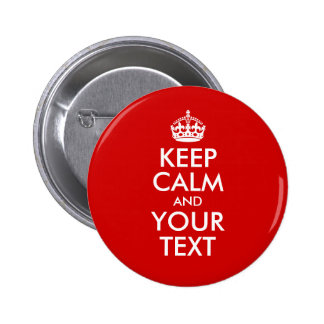 Keep Calm and Your Text Pinback Button