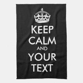 KEEP CALM and YOUR TEXT - Change BLACK background Kitchen Towel