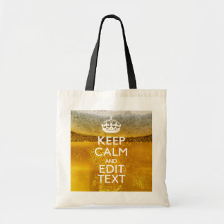 Keep Calm And Your Text for some Beer Bags