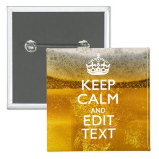 Keep Calm And Your Text for some Beer Button