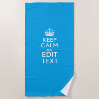 Keep Calm And Your Text on Accent Blue Beach Towel