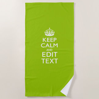 Keep Calm And Your Text on Accent Lime Green Beach Towel