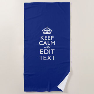 Keep Calm And Your Text on Accent Navy Blue Beach Towel