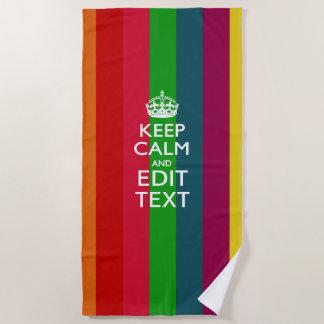 Keep Calm And Your Text on Accent Rainbow Beach Towel