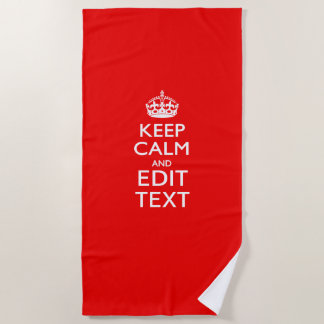 Keep Calm And Your Text on Accent Red Beach Towel
